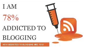 How addicted to blogging are you ?
